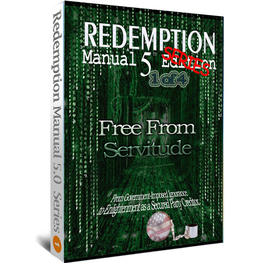 Redemption Manual 5.0 – Book 1 of 4 – Free From Servitude